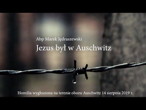 Abp Marek Jędraszewski: Jezus był w Auschwitz!
