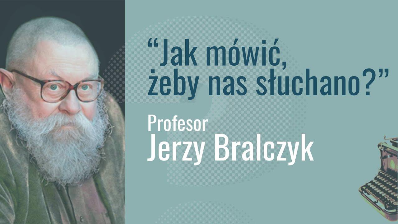 Jak mówić, żeby nas słuchano? – Prof. Jerzy Bralczyk